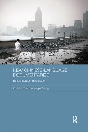 New Chinese-Language Documentaries: Ethics, Subject and Place book cover