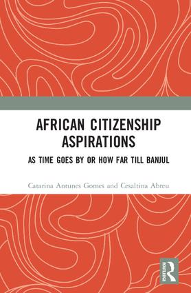African Citizenship Aspirations: As Time Goes By or How Far Till Banjul, 1st Edition (Hardback) book cover