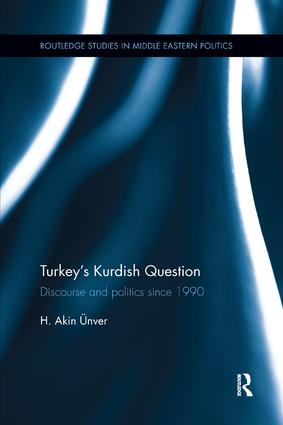 Turkey's Kurdish Question: Discourse & Politics Since 1990, 1st Edition (Paperback) book cover