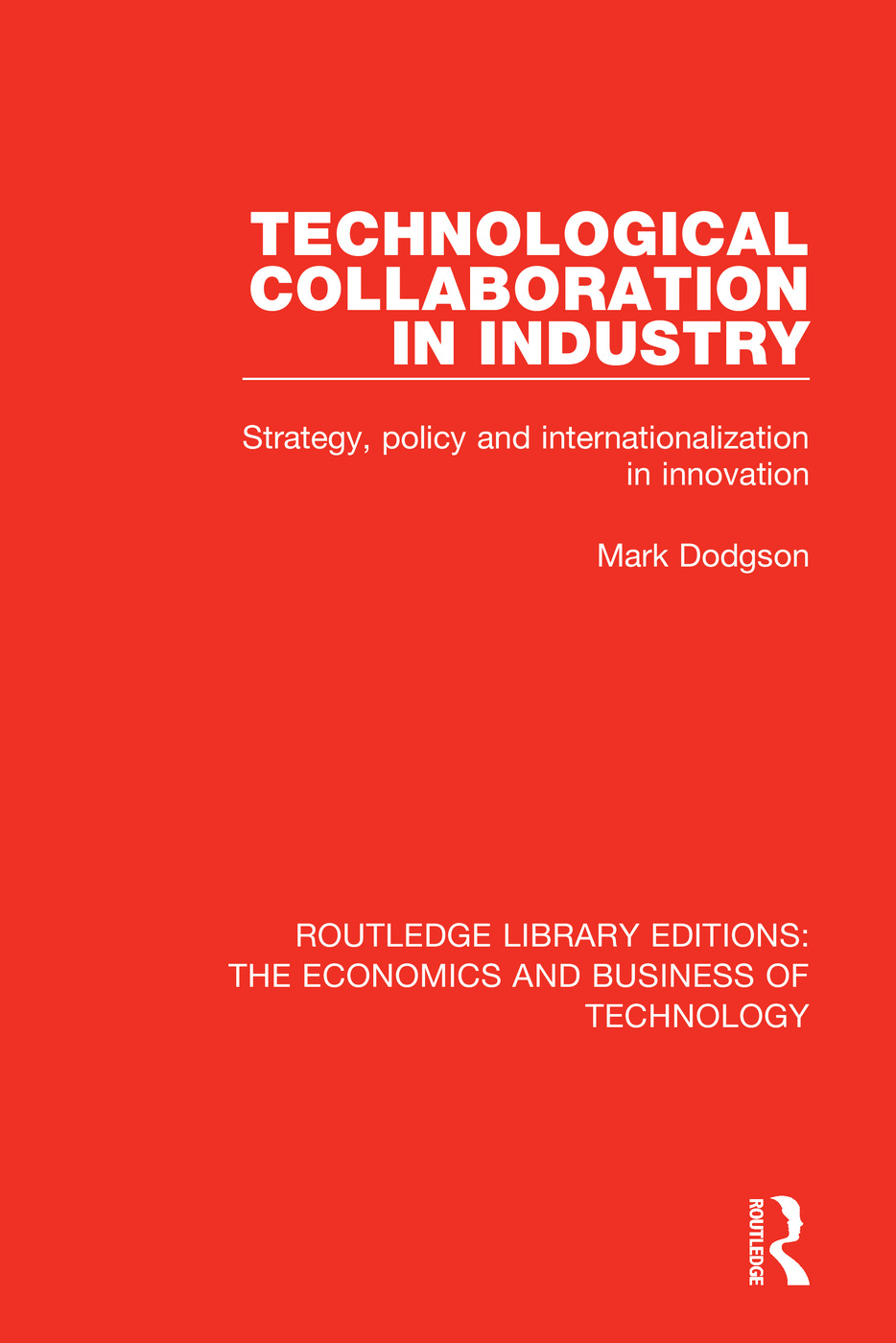 Technological Collaboration in Industry: Strategy, Policy and Internationalization in Innovation book cover