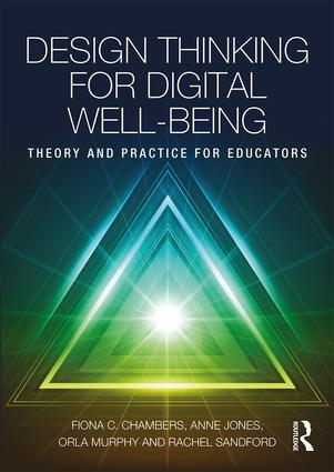 Design Thinking for Digital Well-being: Theory and Practice for Educators, 1st Edition (Paperback) book cover