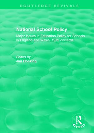 National School Policy (1996): Major Issues in Education Policy for Schools in England and Wales, 1979 onwards book cover