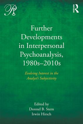 Further Developments in Interpersonal Psychoanalysis, 1980s-2010s: Evolving Interest in the Analyst's Subjectivity, 1st Edition (Paperback) book cover