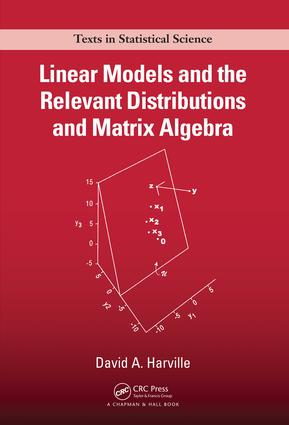 Linear Models and the Relevant Distributions and Matrix Algebra: 1st Edition (Hardback) book cover