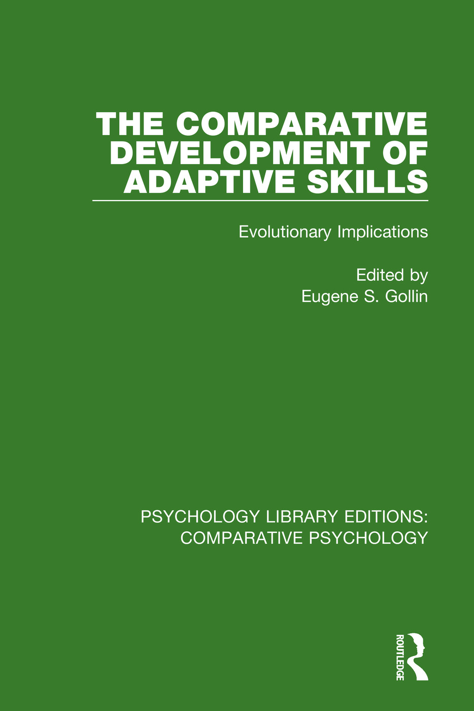 The Comparative Development of Adaptive Skills: Evolutionary Implications, 1st Edition (Paperback) book cover