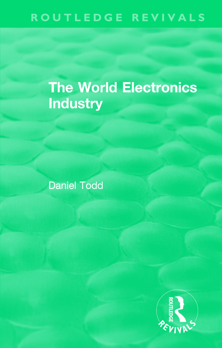Routledge Revivals: The World Electronics Industry (1990)
