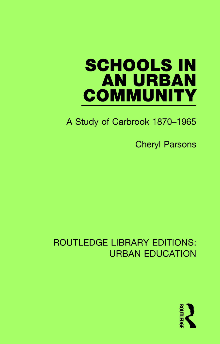 Schools in an Urban Community: A Study of Carbrook 1870-1965, 1st Edition (Paperback) book cover