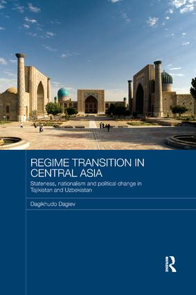 Regime Transition in Central Asia: Stateness, Nationalism and Political Change in Tajikistan and Uzbekistan, 1st Edition (Paperback) book cover