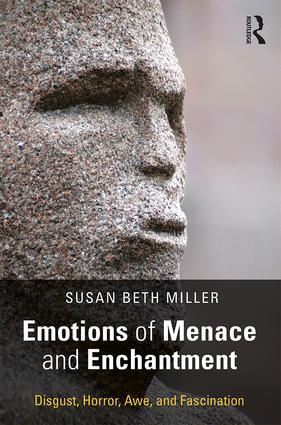 Emotions of Menace and Enchantment: Disgust, Horror, Awe, and Fascination, 1st Edition (Paperback) book cover