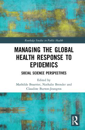 Managing the global health response to epidemics: Social science perspectives book cover