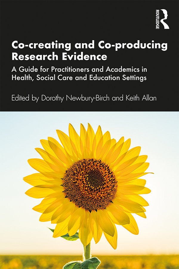 Co-creating and Co-producing Research Evidence: A Guide for Practitioners and Academics in Health, Social Care and Education Settings, 1st Edition (Paperback) book cover