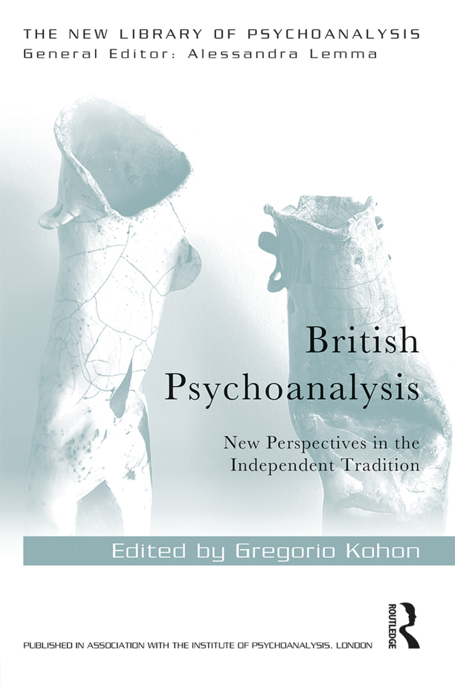 British Psychoanalysis: New Perspectives in the Independent Tradition book cover