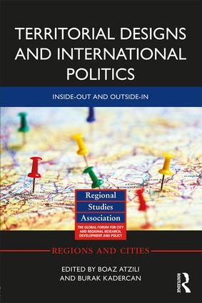 Territorial Designs and International Politics: Inside-out and Outside-in, 1st Edition (Hardback) book cover