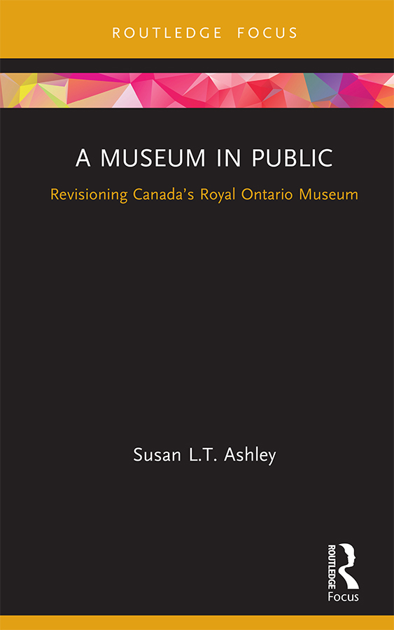 A Museum in Public: Revisioning Canada'S Royal Ontario Museum book cover