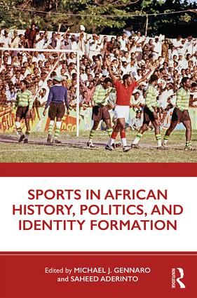 Sports in African History, Politics, and Identity Formation book cover