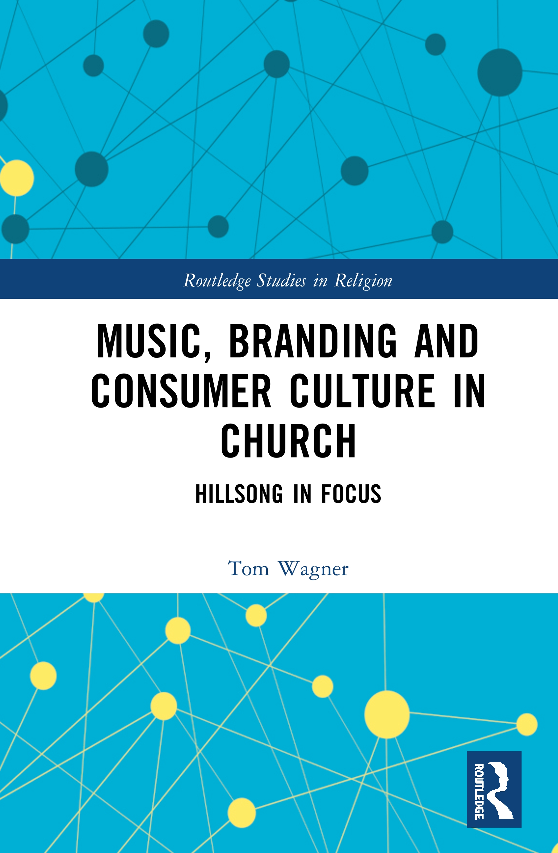 Music, Branding and Consumer Culture in Church: Hillsong in Focus, 1st Edition (Hardback) book cover