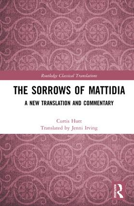 The Sorrows of Mattidia: A New Translation and Commentary book cover