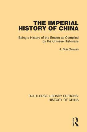 The Imperial History of China: Being a History of the Empire as Compiled by the Chinese Historians, 1st Edition (Hardback) book cover