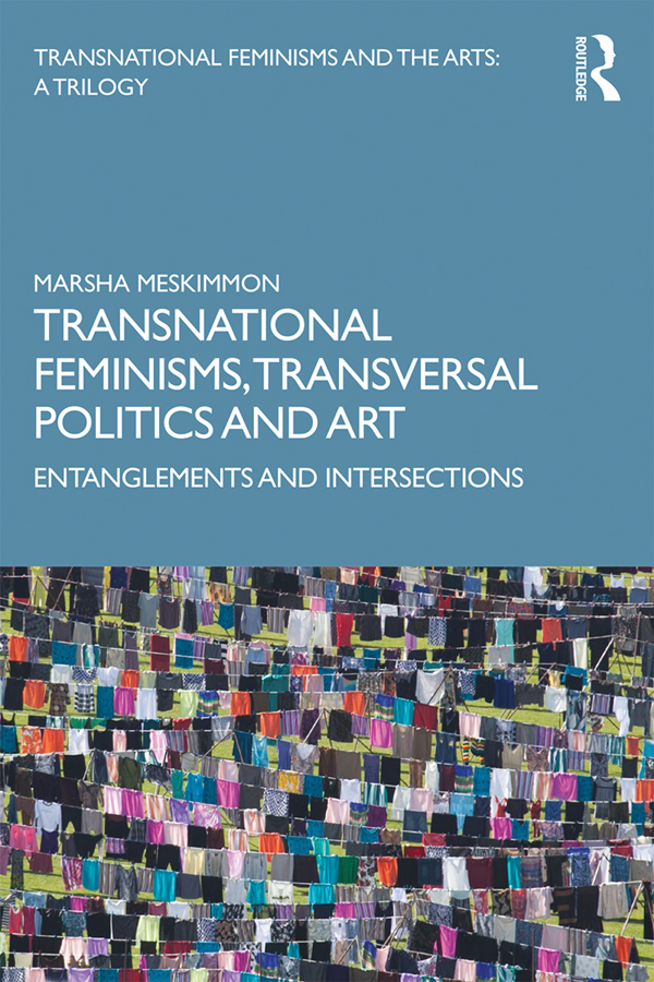 Transnational Feminisms, Transversal Politics and Art: Entanglements and Intersections book cover