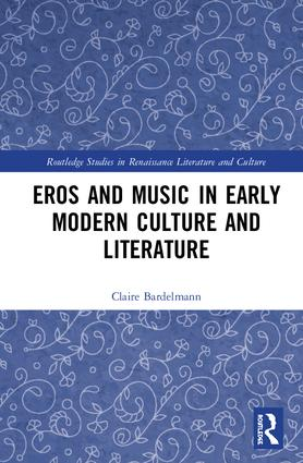Eros and Music in Early Modern Culture and Literature: 1st Edition (Hardback) book cover