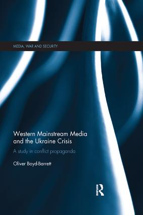 Western Mainstream Media and the Ukraine Crisis: A Study in Conflict Propaganda book cover