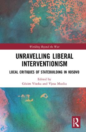 Unravelling Liberal Interventionism: Local Critiques of Statebuilding in Kosovo book cover