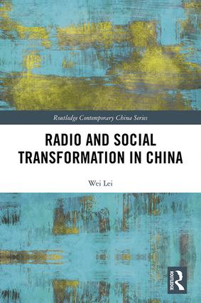 Radio and Social Transformation in China: 1st Edition (Hardback) book cover