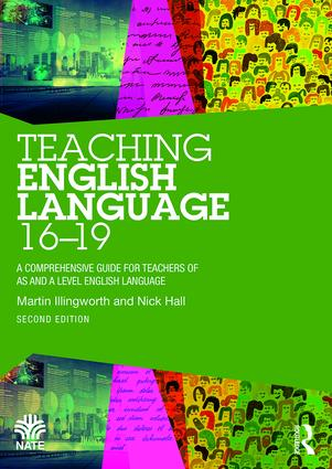 Teaching English Language 16-19: A Comprehensive Guide for Teachers of AS and A Level English Language book cover