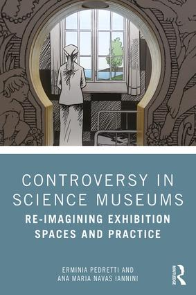 Controversy in Science Museums: Re-imagining Exhibition Spaces and Practice book cover