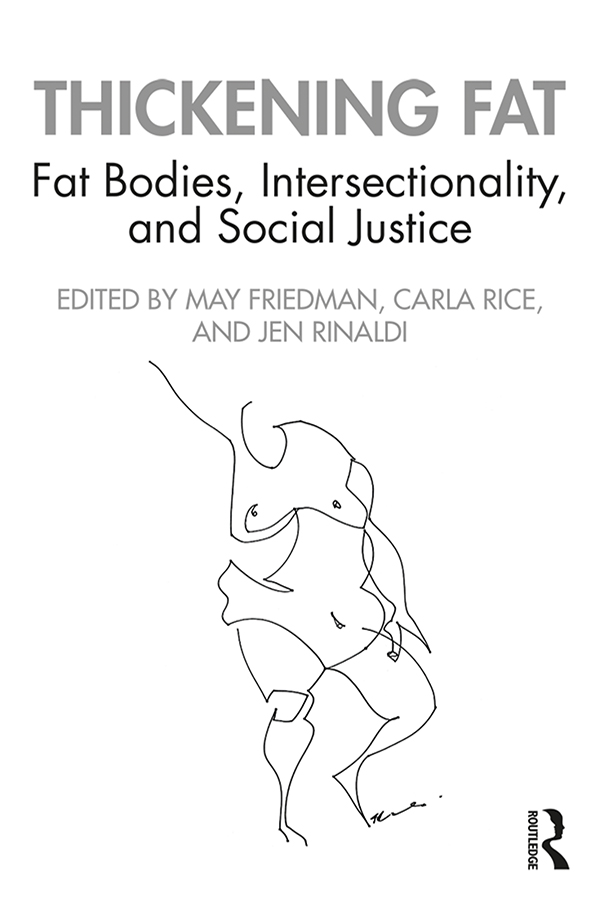 Thickening Fat: Fat Bodies, Intersectionality, and Social Justice book cover