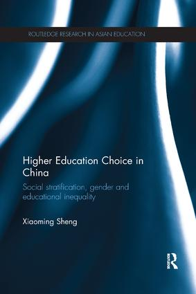 Higher Education Choice in China: Social stratification, gender and educational inequality, 1st Edition (Paperback) book cover