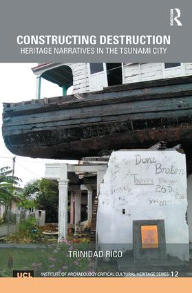 Constructing Destruction: Heritage Narratives in the Tsunami City book cover