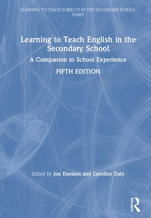 Learning to Teach English in the Secondary School: A Companion to School Experience book cover