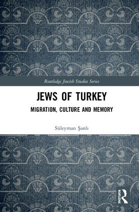Jews of Turkey: Migration, Culture and Memory book cover