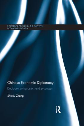 Chinese Economic Diplomacy: Decision-making actors and processes, 1st Edition (Paperback) book cover