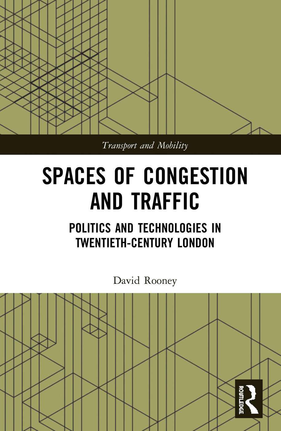 Spaces of Congestion and Traffic: Politics and Technologies in Twentieth-Century London book cover