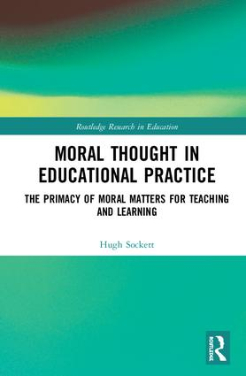 The Primacy of Moral Thought in Educational Practice