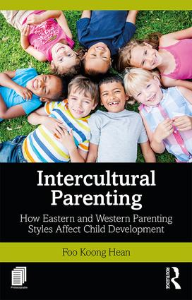 Intercultural Parenting: How Eastern and Western Parenting Styles Affect Child Development book cover