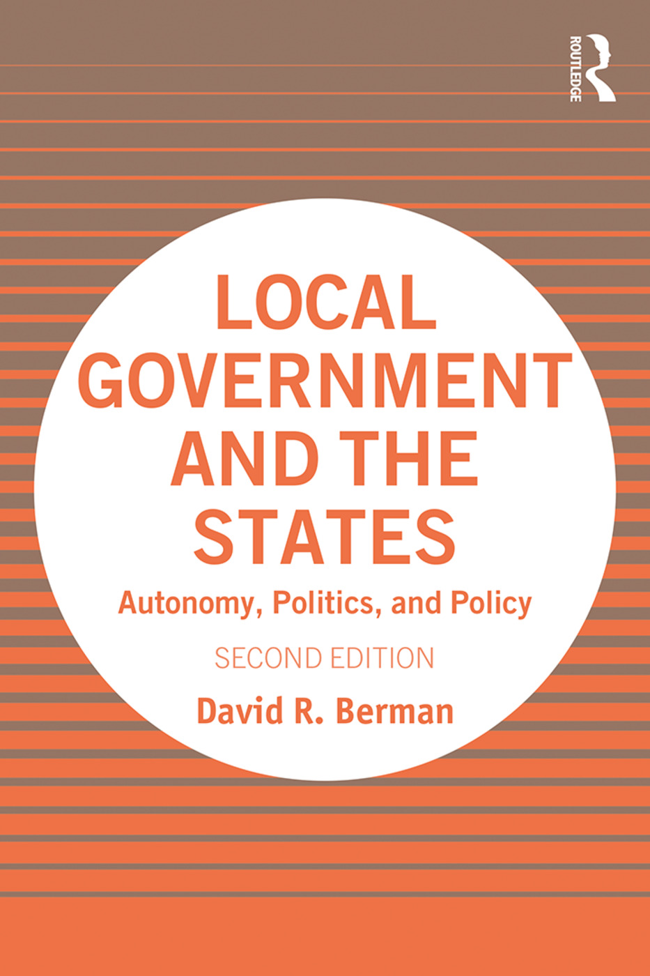 Local Government and the States: Autonomy, Politics, and Policy book cover