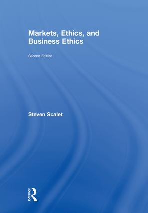 Markets, Ethics, and Business Ethics: 2nd Edition (Hardback) book cover