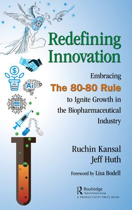 Redefining Innovation: Embracing the 80-80 Rule to Ignite Growth in the Biopharmaceutical Industry book cover