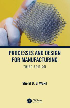 Processes and Design for Manufacturing, Third Edition: 3rd Edition (Hardback) book cover