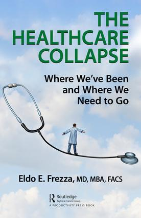 The Healthcare Collapse: Where We've Been and Where We Need to Go book cover