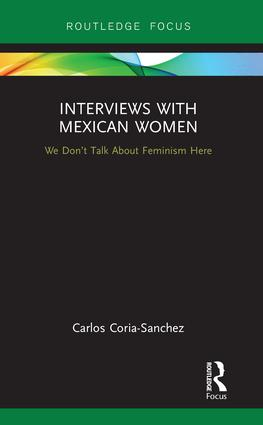Interviews with Mexican Women: We Don't Talk About Feminism Here book cover