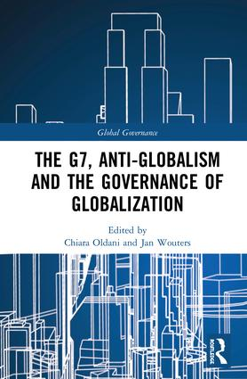 The G7, Anti-Globalism and the Governance of Globalization: 1st Edition (Hardback) book cover