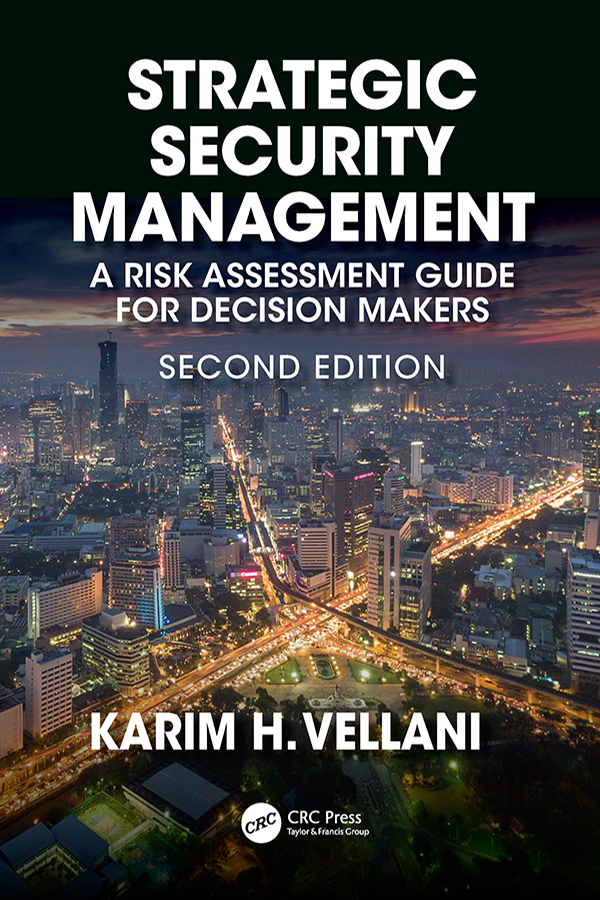 Strategic Security Management: A Risk Assessment Guide for Decision Makers, Second Edition book cover