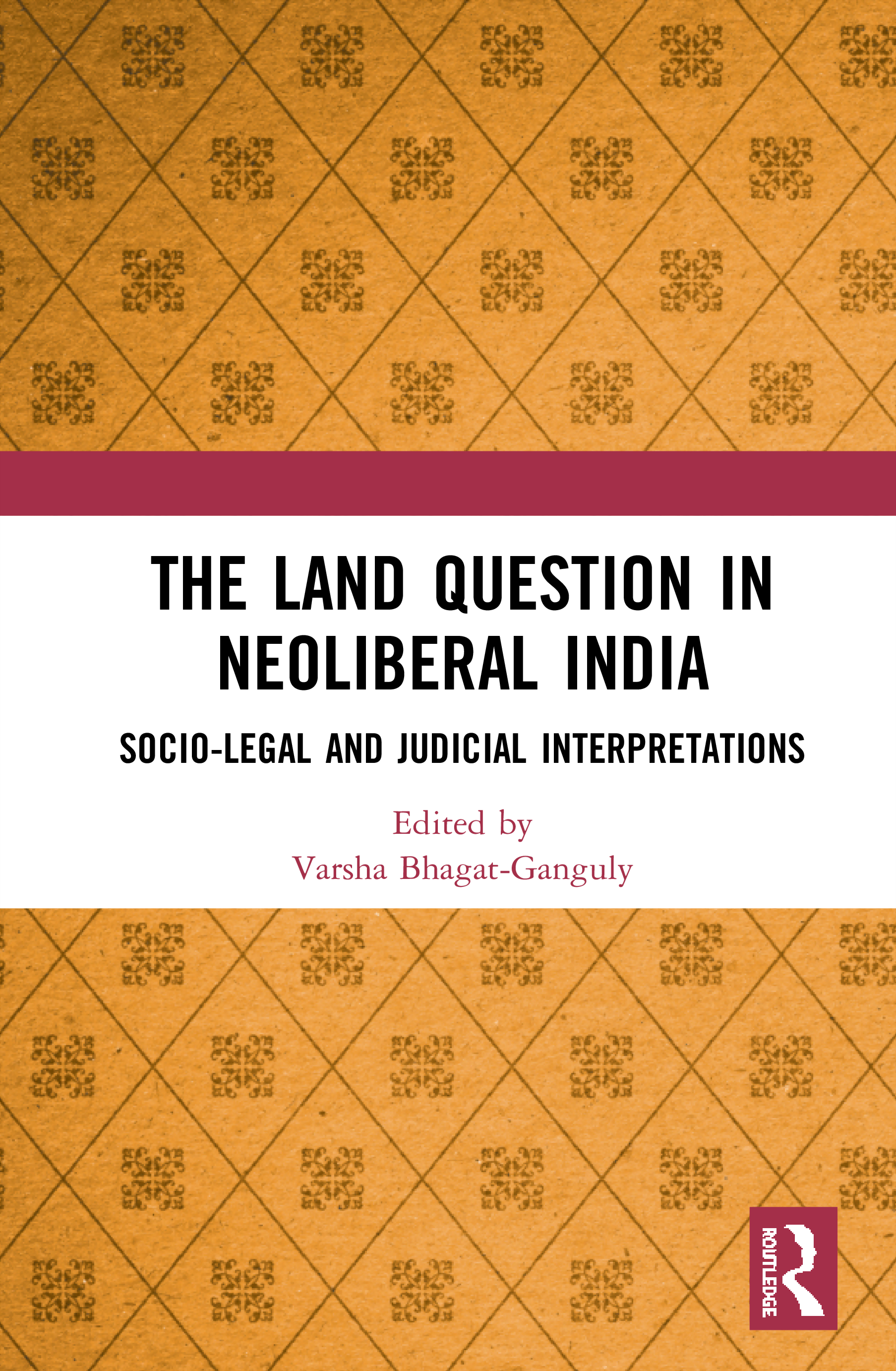 The Land Question in Neoliberal India: Socio-Legal and Judicial Interpretations book cover