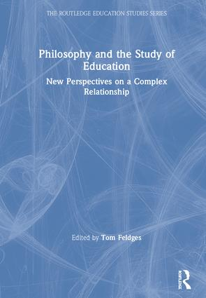 Philosophy and the Study of Education: New Perspectives on a Complex Relationship book cover
