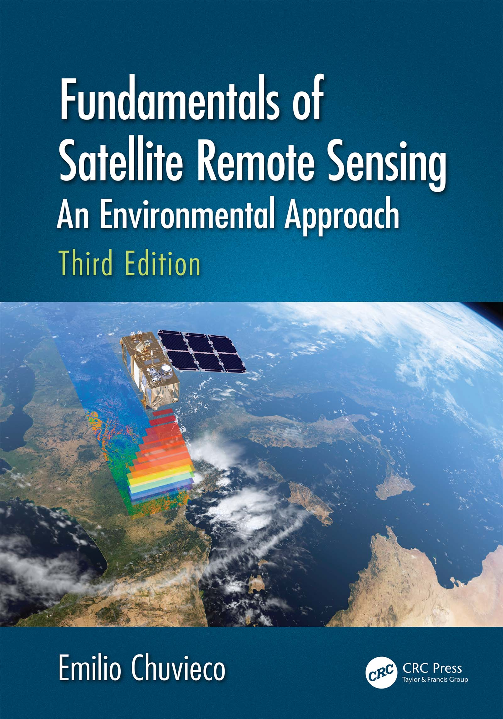 Fundamentals of Satellite Remote Sensing: An Environmental Approach, Third Edition book cover