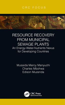 Resource Recovery from Municipal Sewage Plants: An Energy-Water-Nutrients Nexus for Developing Countries, 1st Edition (Hardback) book cover